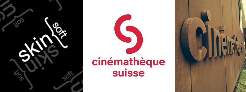 skinSOFT, Cinémathèque Suisse